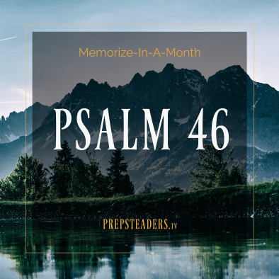 Memorize in a Month – PSALM 46